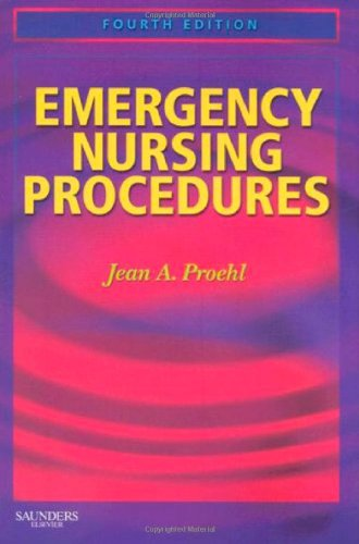 Emergency Nursing Procedures, 4th Edition by Brand: Saunders