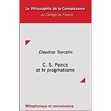 C. S. Peirce et le pragmatisme (Philosophie de la connaissance) (French Edition)