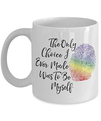 LGBT - Only Choice I Ever Made - Be Myself 11 oz. Ceramic...