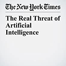 The Real Threat of Artificial Intelligence Other by Kai-Fu Lee Narrated by Kristi Burns