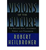 img - for Visions of the Future : The Distant Past, Yesterday, Today, Tomorrow(Paperback) - 2011 Edition book / textbook / text book