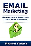 img - for Email Marketing: How to Push Send and Grow Your Business book / textbook / text book