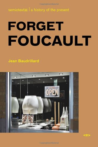 Forget Foucault (Semiotext(e) / Foreign Agents)