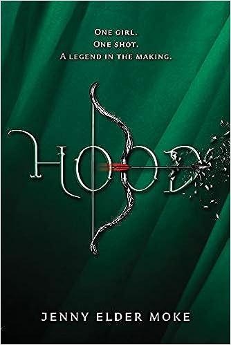 Hood (9781368047456): Moke, Jenny Elder: Books - Amazon.com
