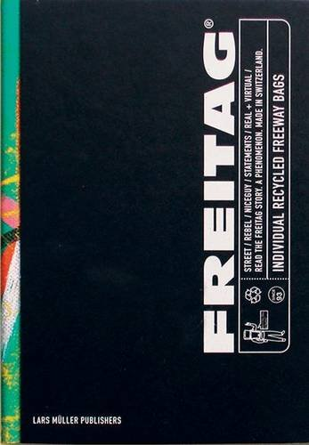 Freitag: Individual Recycled Freeway Bags by Lars Müller Publishers