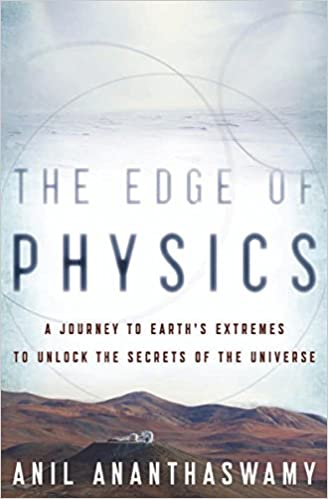 The edge of physics a journey to earths extremes to unlock the the edge of physics a journey to earths extremes to unlock the secrets of the universe anil ananthaswamy amazon fandeluxe Gallery