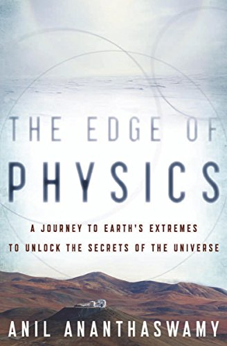 The Edge of Physics: A Journey to Earth's Extremes to Unlock the Secrets of the Universe cover