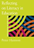 Reflecting on Literacy in Education, Hannon, Peter, 075070831X