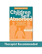 Children of the Self-Absorbed 3ed: A Grown-Up's Guide to Getting Over Narcissistic Parents