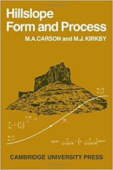 Book Hillslope Form and Process (Cambridge Geographical Studies) by M. A. Carson (1972-06-30)