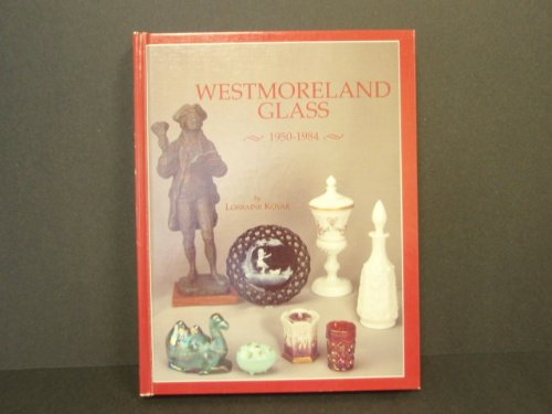 Westmoreland Glass, 1950-1984 (The Westmoreland Story) - Jeannette Glass Patterns