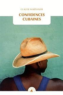 Confidences cubaines, Marthaler, Claude