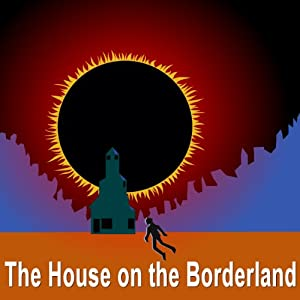 The House on the Borderland Audiobook