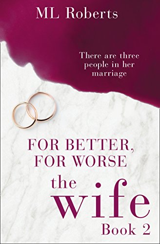 The Wife - Part Two: For Better, For Worse (The Wife ()