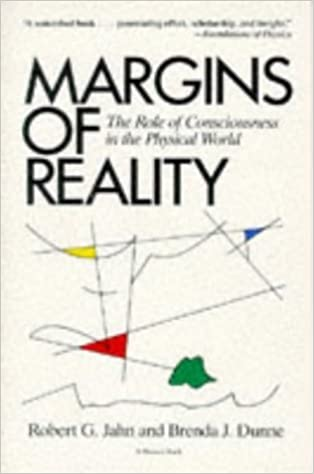 Book Margins Of Reality: The Role of Consciousness in the Physical World Lst edition by Brenda J. Dunne, Robert G. Jahn (1989)