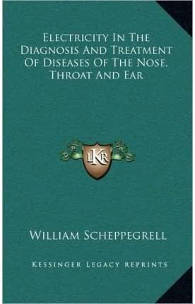 Electricity in the Diagnosis and Treatment of Diseases of the Nose, Throat and Ear (Hardback) - Common