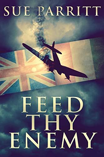 Feed Thy Enemy by [Parritt, Sue]