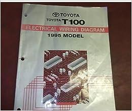 1995 toyota t100 truck electrical wiring diagram service shop manual ewd  oem 91: toyota: amazon com: books