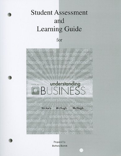 Student Assessment & Learning Guide to accompany Understanding Business