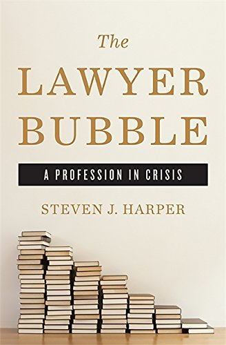 Image of The Lawyer Bubble: A Profession in Crisis