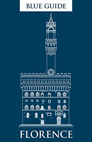 Blue Guide Florence, 11th Edition (Eleventh Edition)  (Blue Guides)