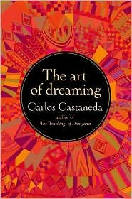 Art of Dreaming by Carlos Castaneda by Malidoma Patrice Some