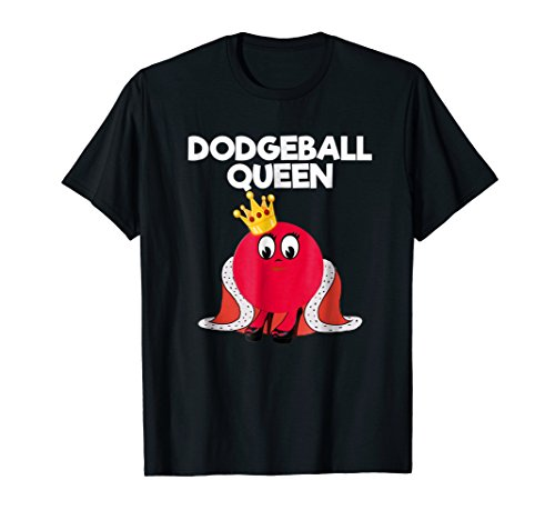 Dodgeball T-shirt Gift - Funny Dodgeball Queen -