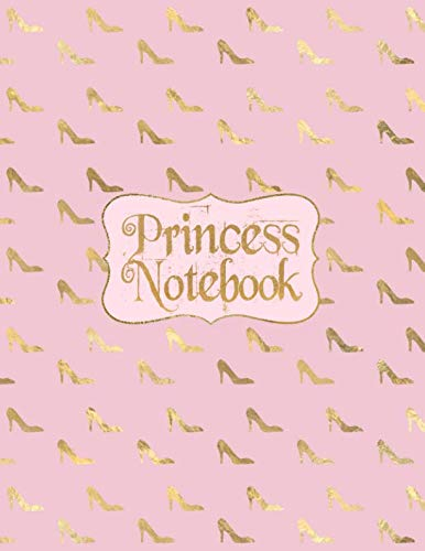 Princess Notebook: Cute Pink & Gold Princess Shoes Composition Journal with Lines - High Heel Print Notepad - Christmas, Easter, Birthday Gift for Girls Teens Kids Women (120 Pages 8.5 - Heel Notepad High