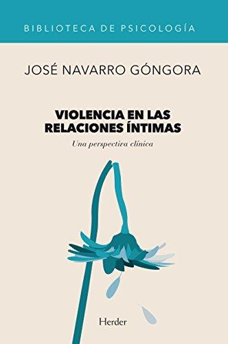 Descargar Libro Violencia En Las Relaciones íntimas: Una Perspectiva Clínica José Navarro Góngora