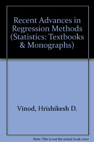 Recent Advances in Regression Methods (Statistics, a Series of Textbooks and Monographs)