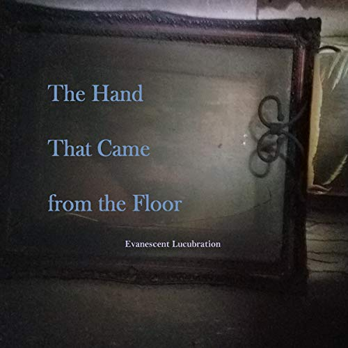 The Hand That Came from the Floor: and other Paranormal Retributions: Halloween Treats, Book 1]()