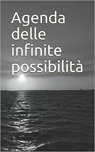 Agenda delle infinite possibilità (Italian Edition): Roberto ...