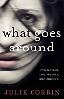 What Goes Around: A chilling psychological thriller (English Edition)