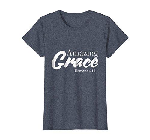 Womens Amazing Grace Romans 6 14   Christian Grace T Shirt Small Heather Blue