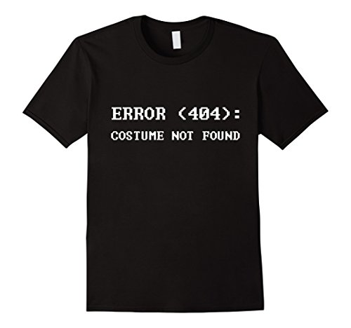 Mens Error 404 Costume Not Found Nerdy Halloween Costume T-Shirt Medium Black