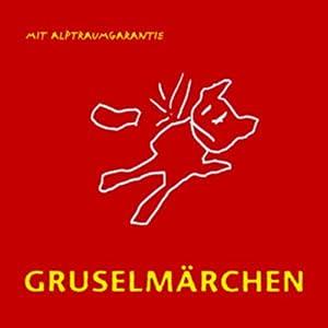 Gruselmärchen mit Alptraumgarantie Audiobook