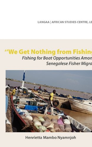 We Get Nothing from Fishing. Fishing for Boat Opportunities Amongst Senegalese Fisher Migrants (Langaa & African Studies Centre)