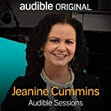 Books : Jeanine Cummins: Audible Sessions: FREE Exclusive Interview