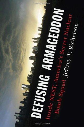Defusing Armageddon: Inside NEST, America's Secret Nuclear Bomb Squad