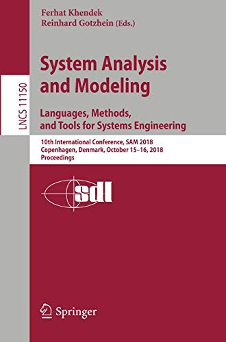 System Analysis and Modeling. Languages, Methods, and Tools for Systems Engineering: 10th International Conference, SAM 2018,  Copenhagen, Denmark, ... (Lecture Notes in Computer Science) by Springer