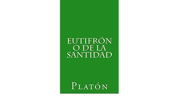 Eutifrón o de la santidad eBook: Platón, Patricio de Azcárate: Amazon.es: Tienda Kindle