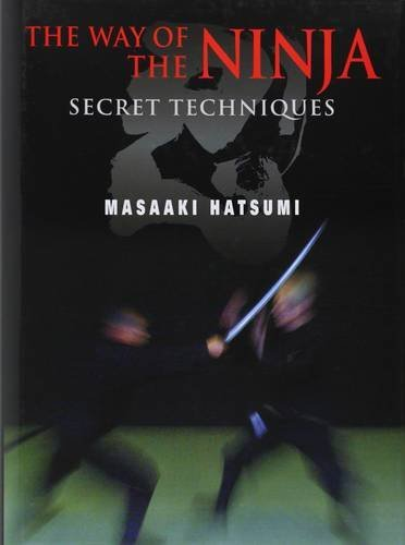 The Way of the Ninja: Secret Techniques by Masaaki Hatsumi ...