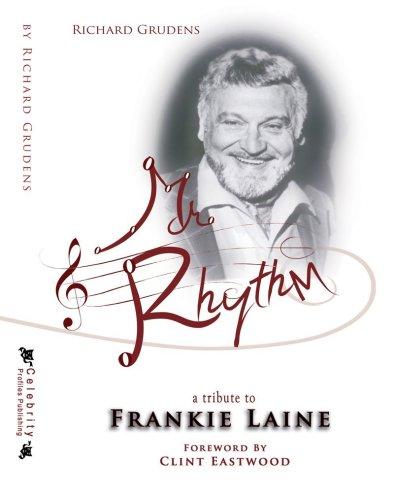 Mr. Rhythm-A Tribute to Frankie Laine - Richard Grudens