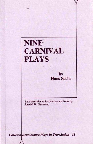 Nine Carnival Plays (Carleton Renaissance Plays in Translation)