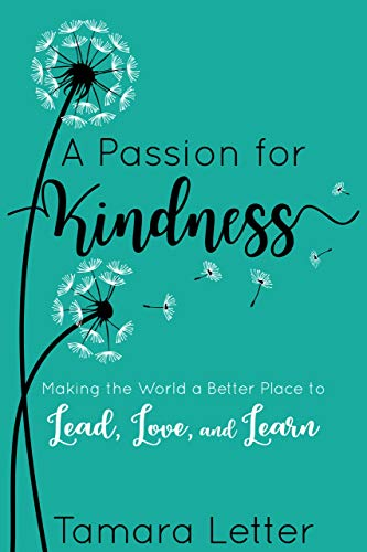 Kindness Curriculum Shown To Improve >> Amazon Com A Passion For Kindness Making The World A Better Place
