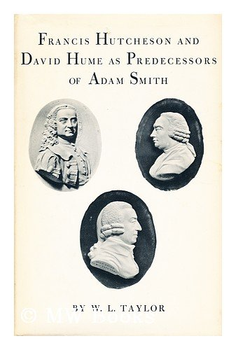 Francis Hutcheson and David Hume as Predecessors of Adam Smith