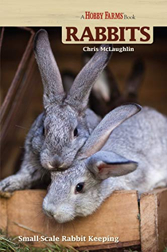 Hobby Farms: Rabbits: Small-Scale Rabbit Keeping Paperback – February 7, 2012