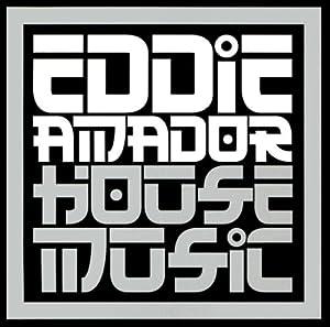 Eddie amador house music music for Eddie amador house music