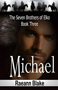 Michael (The Seven Brothers of Elko: Book Three) by [Blake, Raeann]