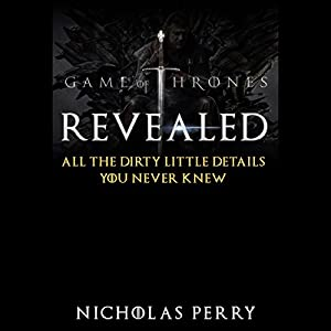 Game of Thrones Revealed Audiobook